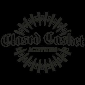 Closed Casket Activities
