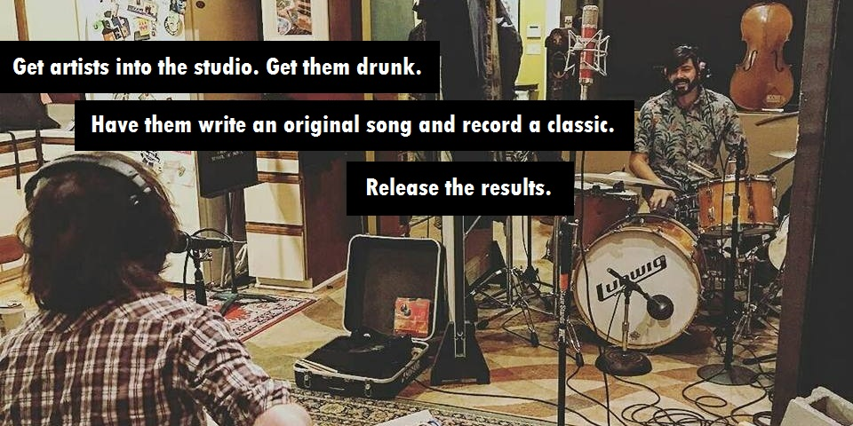 Drunk Dial Records Banner - Get Artists into the studio. Get them drunk. Have them write an original song and record a classic. Release the results.